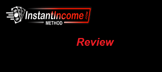 Is Instant Income Method Scam or Legit